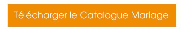 Télécharger le Catalogue Mariage
